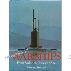 Warships: From Sail to the Nuclear Age Książki naukowe i popularnonaukowe