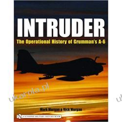 Intruder:: The Operational History of Grumman's A-6 Militaria, broń, wojskowość