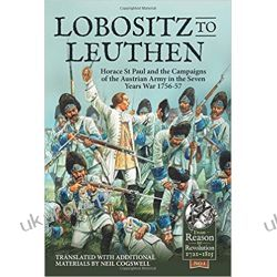 Lobositz to Leuthen: Horace St Paul and the Seven Years War, 1756-1757  Książki naukowe i popularnonaukowe