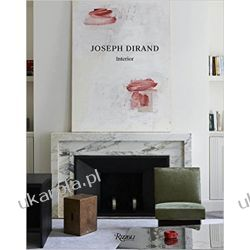 Joseph Dirand: Spaces Interiors  Sztuka, malarstwo i rzeźba