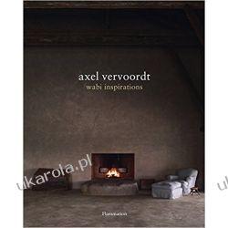Axel Vervoordt: Wabi Inspirations  Biografie, wspomnienia