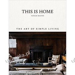 This Is Home: The Art of Simple Living Kalendarze ścienne