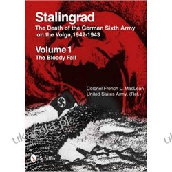 Stalingrad: The Death of the German Sixth Army on the Volga, 1942-1943 Volume 1: The Bloody Fall Volume 2: The Brutal Winter Książki naukowe i popularnonaukowe