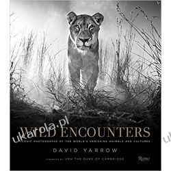 Wild Encounters: Iconic Photographs of the World's Vanishing Animals and Cultures Fotografia
