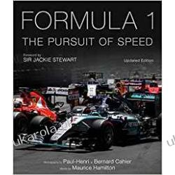 Formula One The Pursuit of Speed A Photographic Celebration of F1's Greatest Moments  Pozostałe