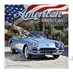 Kalendarz Amerykańskie Samochody Klasyczne American Classic Cars Calendar 2019