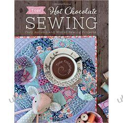 Tilda Hot Chocolate Sewing: Cozy Autumn and Winter Sewing Projects Rękodzieło, biżuteria, szycie
