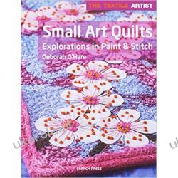 The Textile Artist: Small Art Quilts: Explorations in Paint & Stitch Zagraniczne