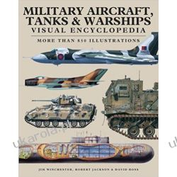 Military Aircraft, Tanks and Warships Visual Encyclopedia: More than 1000 colour illustrations  Rękodzieło, biżuteria, szycie