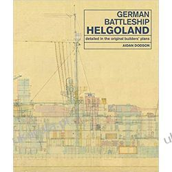 German Battleship Helgoland as detailed in the original builders plans Książki naukowe i popularnonaukowe