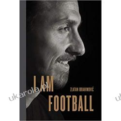 I Am Football: Zlatan Ibrahimovic Sportowcy