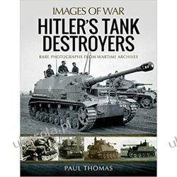 Hitler's Tank Destroyers (Images of War) Kampanie i bitwy