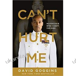 Can't Hurt Me: Master Your Mind and Defy the Odds David Goggins  Książki naukowe i popularnonaukowe