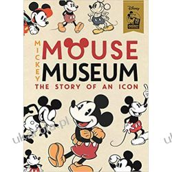 The Mickey Mouse Museum: The Story of an Icon Książki i Komiksy