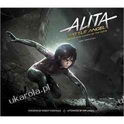 Alita: Battle Angel - The Art and Making of the Movie (Alita Battle Angel Film Tie in) Książki i Komiksy
