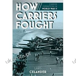 How Carriers Fought: Carrier Operations in WWII Kalendarze ścienne