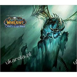The Cinematic Art of World of Warcraft: Wrath of the Lich King Poradniki i albumy