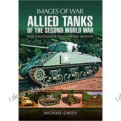Allied Tanks of the Second World War Książki i Komiksy