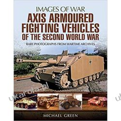 Axis Armoured Fighting Vehicles of the Second World War (Images of War) Kalendarze ścienne