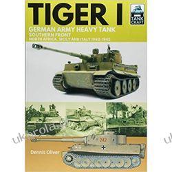 Tiger I German Army Heavy Tank, Southern Front 1942-1945, North Africa, Sicily and Italy (Tank Craft) Książki i Komiksy