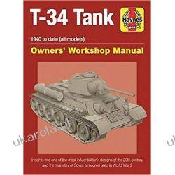 Soviet T-34 Tank An insight into the design, construction and operation (Haynes Manuals) Książki i Komiksy