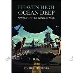 Heaven High, Ocean Deep Naval Fighter Wing at War  Książki i Komiksy