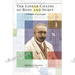 The Linear Chains of Body and Spirit Książki i Komiksy