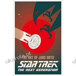 Star Trek The Next Generation The Art of Juan Ortiz Książki i Komiksy