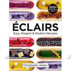 Eclairs Easy, Elegant & Modern Recipes