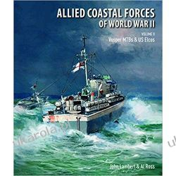 Allied Coastal Forces of World War II Volume 2 Vosper MTBs and US Elcos Pozostałe