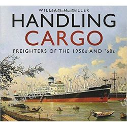 Handling Cargo: Freighters of the 1950s and '60s Kalendarze ścienne