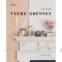 Veere Grenney: On Decorating: A Point of View Pozostałe