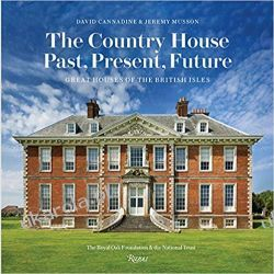 The Country House Past, Present, Future Great Houses of the British Isles