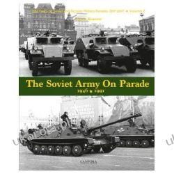 The Soviet Army on Parade 1946-1991 Po 1945 roku