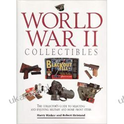 World War II Collectables The Collector's Guide to Selecting and Enjoying Military and Home Front Items Kalendarze książkowe