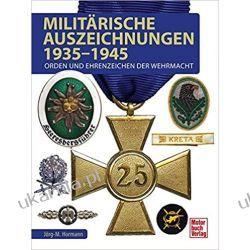 Militärische Auszeichnungen 1935-1945 Orden und Ehrenzeichen der Wehrmacht