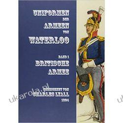 Uniformen der Armeen von Waterloo Band 1 Britische Armee Wiek XIX do 1918