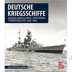 Deutsche Kriegsschiffe Grosskampfschiffe, Zerstörer, Torpedoboote 1933-1945 Literatura piękna, popularna i faktu