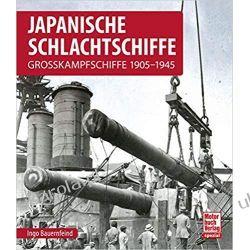 Japanische Schlachtschiffe Grosskampfschiffe 1905-1945 Literatura piękna, popularna i faktu