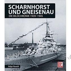 Scharnhorst und Gneisenau Die Bildchronik 1939-1945 Pozostałe