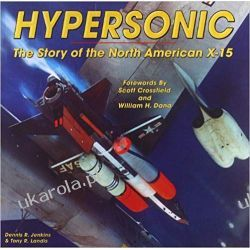 Hypersonic: The Story of the North American X-15 Historyczne