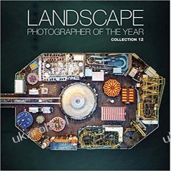 Landscape Photographer of the Year Collection 12 Pozostałe