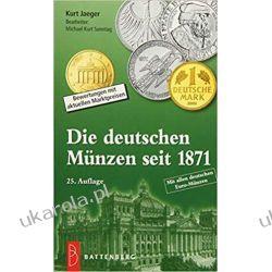 Die deutschen Münzen seit 1871: Bewertungen mit aktuellen Marktpreisen Hobby, kolekcjonerstwo