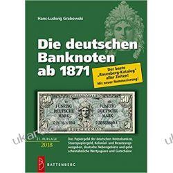 Die deutschen Banknoten ab 1871: Komplett farbiger Bewertungskatalog mit Marktpreisen Hobby, kolekcjonerstwo