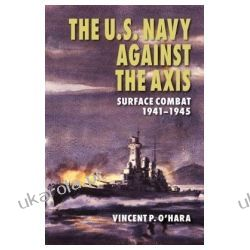 The U.S. Navy Against the Axis Surface Combat, 1941-1945 Pozostałe
