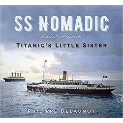 SS Nomadic Titanic's Little Sister Marynistyka, żeglarstwo