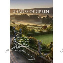 Shades of Green My Life as the National Trust's Head of Gardens Dom i ogród