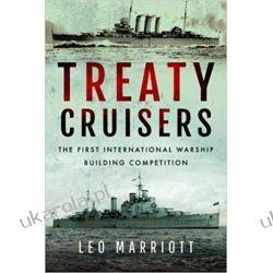 Treaty Cruisers SHORT RUN RE-ISSUE The First International Warship Building Competition Historia żeglarstwa