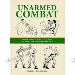 Unarmed Combat (SAS and Elite Forces Guide) Literatura piękna, popularna i faktu