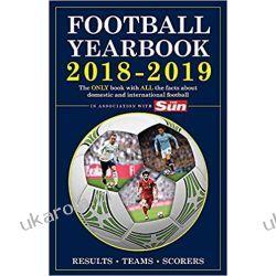 The Football Yearbook 2018-2019 in association with The Sun Książki i Komiksy